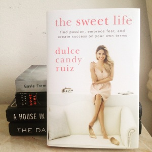 The Sweet Life by Dulce Candy Ruiz